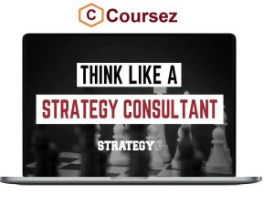 Paul Millerd – Think Like A Strategy Consultant